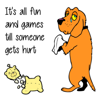 dog-its-all-fun-and-games-till-someone-gets-hurt-400